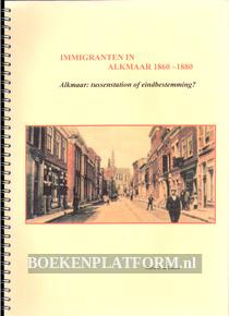 Immigranten in Alkmaar 1860 - 1880
