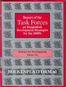 Report of the Task Forces on Bangladesh Development Strategies for the 1990's I