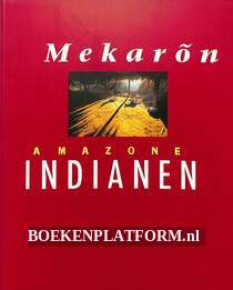 Mekaron Amazone Indianen