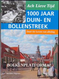 1000 jaar Duin en Bollenstreek: Leven van alledag
