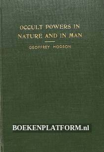 Occult Powers in Nature and in Man