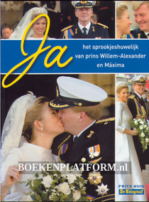 Ja, het sprookjeshuwelijk van prins Willem