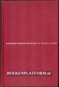 Elementary Business Statistics: the Modern Approach