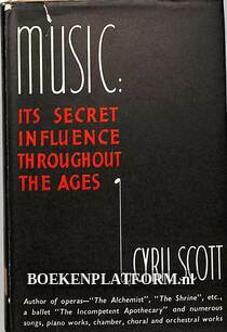 Music: its secret influence throughout the ages