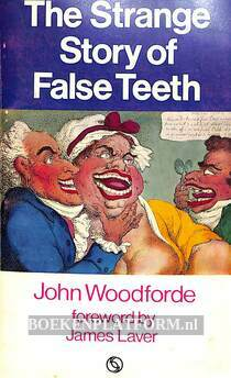 The Strange Story of False Teeth