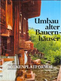 Umbau alter Bauernhauser
