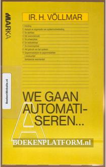 We gaan automatiseren...