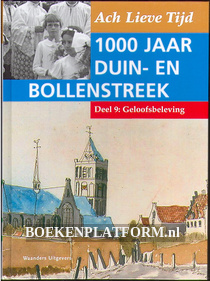 1000 jaar Duin en Bollenstreek: Geloofsbeleving