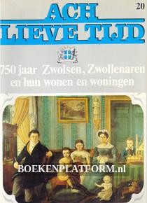 Ach lieve tijd, 750 jaar Zwolsen, Zwollenaren en hun...