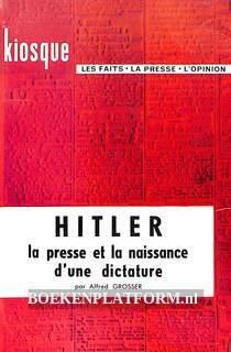 Hitler, la presse et la naissance d'une dictature
