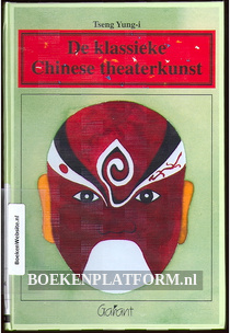 De klassieke Chinese theaterkunst