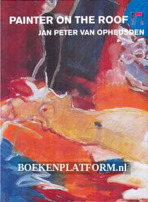 Painter on the Roof, Jan peter van Opheusden