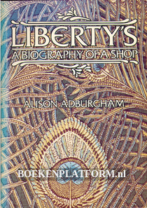 Liberty's, a Biography of a Shop