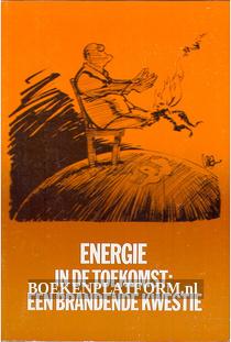 Energie in de toekomst: een brandende kwestie