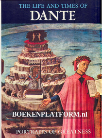 Dante The Life and Times of