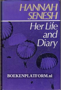 Hannah Senesh Her Life and Diary