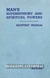Man's Supersensory and Spiritual Powers