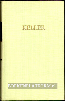 Kellers Werke I