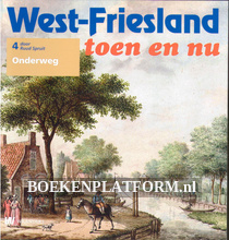 West Friesland toen en nu, onderweg