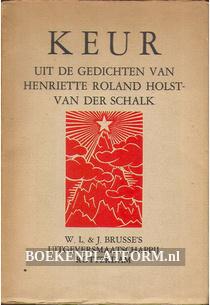 Keur uit de gedichten van Henriette Roland Holst-van der Schalk