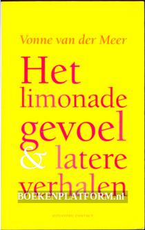 Het limonadegevoel & latere verhalen