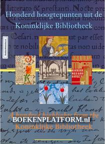Honderd hoogtepunten uit de Koninklijke Bibliotheek