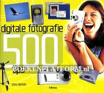 Digitale fotografie 500 tips