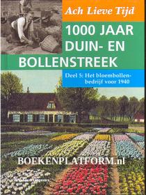 1000 jaar Duin en Bollenstreek: Het bloembollenbedrijf voor 1940