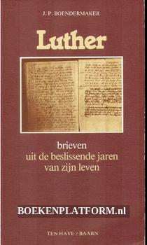 Luther, brieven uit de beslissende jaren van zijn leven