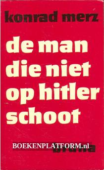 De man die niet op Hitler schoot