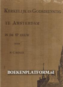 Kerkelijk en Godsdienstig te Amsterdam in de 17e eeuw
