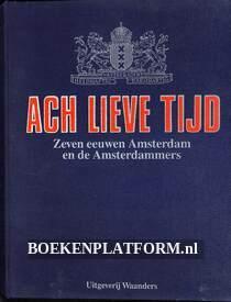 Ach lieve tijd, Zeven eeuwen Amsterdam