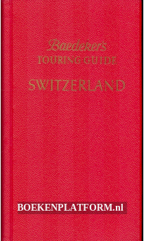 Baedekers Touring Guide Switzerland