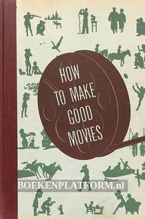 How to Make Good Movies
