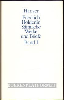 Friedrich Hölderlin Sämtliche Werke und Briefe I