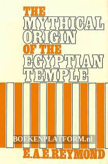 The Mythical Origin of the Egyptian Temple
