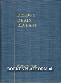 Dredge, Drain, Reclaim