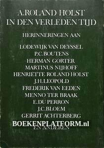 A. Roland Holst in den verleden tijd