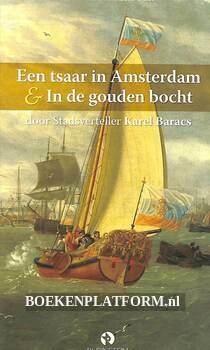 Een tsaar in Amsterdam & In de gouden bocht