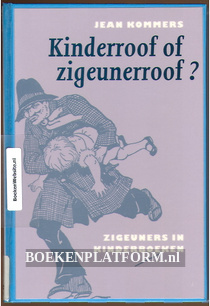 Kinderroof of zigeunerroof?