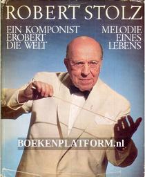 Robert Stolz, Melodie eines Lebens