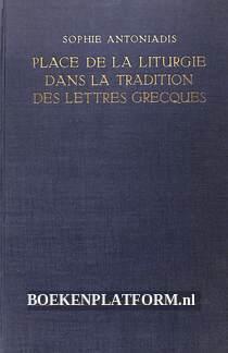 Place de la liturgie dans la tradition des lerres Grecues