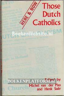 Those Dutch Catholics