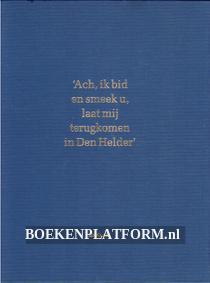Ach, ik bid en smeek u, laat mij terugkomen in Den Helder