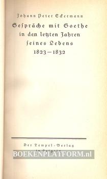 Gespräche met Goethe in den letzten Jahren seines Lebens 1823-1832