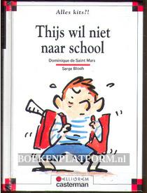 Thijs wil niet naar school