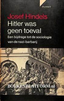 Hitler was geen toeval