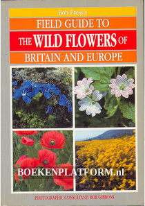 The Wild Flowers of Britain and Europe