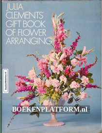 Julia Clement's Gift Book of Flower Arranging