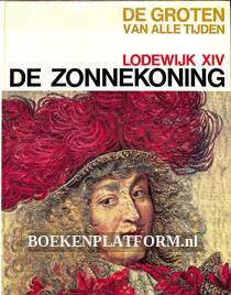 De Zonnekoning Lodewijk XIV
